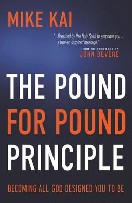 The Pound For Pound Principle: Becoming All God Designed You To Be - eBook  -     By: Mike Kai