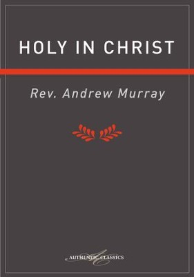 Holy In Christ - eBook  -     By: Andrew Murray