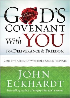 God's Covenant With You for Deliverance & Freedom   -     By: John Eckhardt