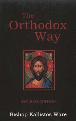 The Orthodox Way   -     By: Kallistos Ware