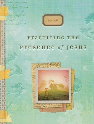 Practicing the Presence of Jesus--Journal   -