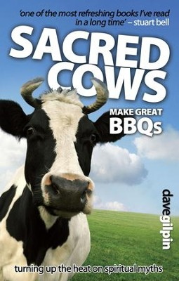 Sacred Cows Make Great Bbqs: Turning Up The Heat On Spiritual Myths - eBook  -     By: David Gilpin