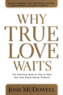 Why True Love Waits   -     By: Josh McDowell