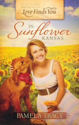 Love Finds You in Sunflower, Kansas  -     By: Pamela Tracy