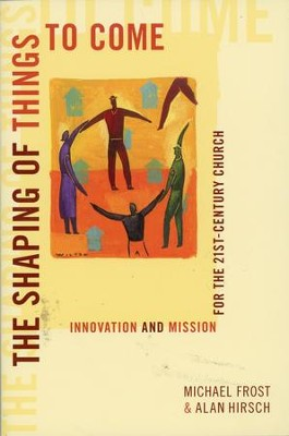 The Shaping of Things to Come: Innovation and Mission for the 21st-Century Church - Slightly Imperfect  -     By: Michael Frost, Alan Hirsch