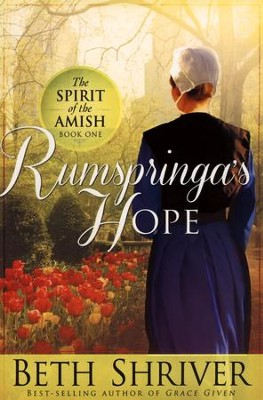 Rumspringa's Hope, Spirit of the Amish Series #1   -     By: Beth Shriver