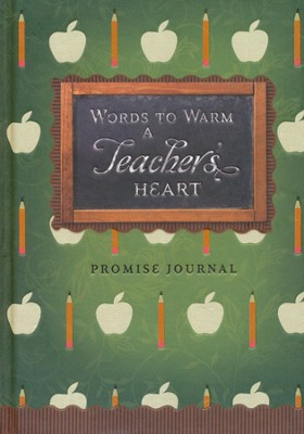 Words to Warm a Teacher's Heart Journal  -