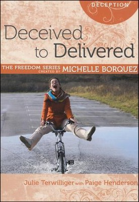 Deceived to Delivered   -     By: Michelle Borquez, Paige Henderson, Julie Terwilliger
