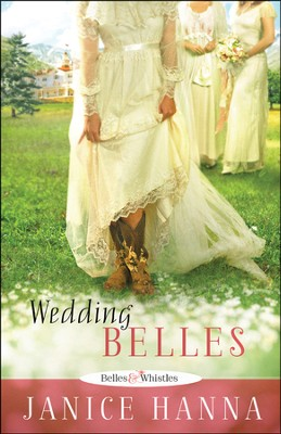 Wedding Belles, Belles and Whistles Series #1   -     By: Janice Hanna