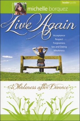Live Again: Wholeness After Divorce 8 Sessions - Leader Guide  -