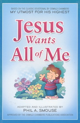 Jesus Wants All of Me    -     By: Phil A. Smouse
