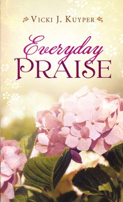 Everyday Praise  -     By: Vicki J. Kuyper