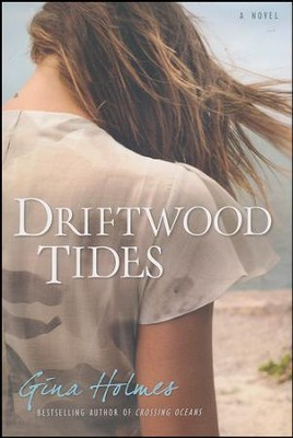 Driftwood Tides  -     By: Gina Holmes