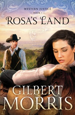 Rosa's Land, Western Justice Series #1 - eBook   -     By: Gilbert Morris