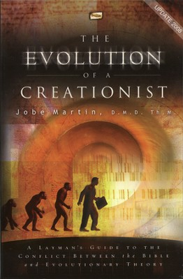 The Evolution of A Creationist   -     By: Jobe Martin