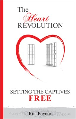 The Heart Revolution: Setting the Captives Free  -     By: Rita Poynor
