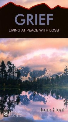 Grief: Living at Peace with Loss   -     By: June Hunt