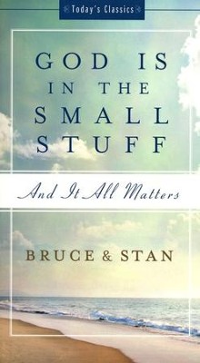 God Is in the Small Stuff: and it all matters  -     By: Bruce Bickel, Stan Jantz