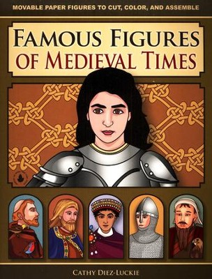 Famous Figures of Medieval Times: Movable Paper Figures to Cut, Color, and Assemble  -     By: Cathy Diez-Luckie