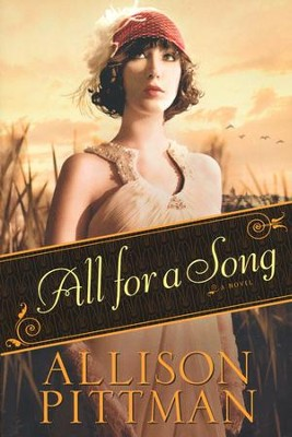 All for a Song, All For a Song Series #1   -     By: Allison Pittman