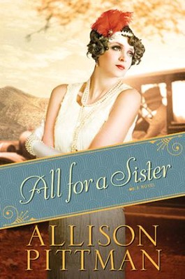 All for a Sister, All For a Song Series #3   -     By: Allison Pittman