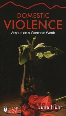 Domestic Violence: Assault on a Woman's Worth   -     By: June Hunt