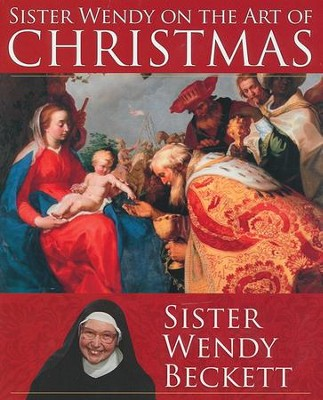 Sister Wendy on the Art of Christmas  -     By: Sister Wendy Beckett