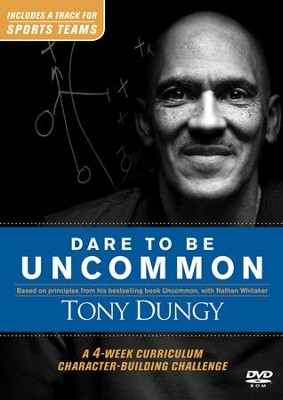Dare to Be Uncommon: A 4-Week Curriculum Character-Building Challenge, DVD  -     By: Tony Dungy