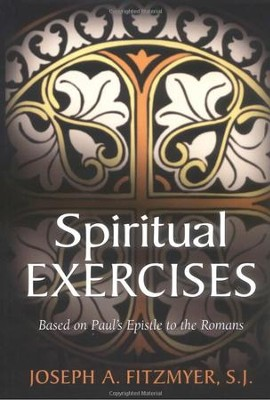 Spiritual Exercises Based on Paul's Epistle to the Romans  -     By: Joseph A. Fitzmyer