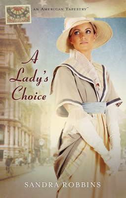 A Lady's Choice, American Tapestries Series #4   -     By: Sandra Robbins