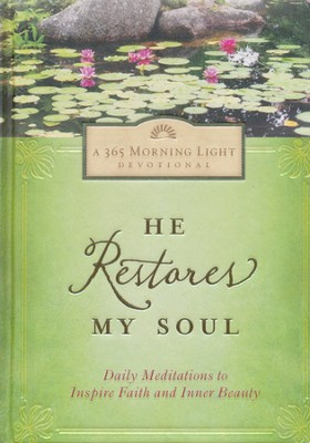 He Restores My Soul: Daily Meditations to Inspire Faith and Inner Beauty  -