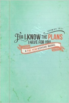 For I Know the Plan: A Five-Year Keepsake Journal  -     By: Ellie Claire
