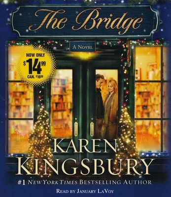 The Bridge: A Novel Unabridged Audiobook on CD  -     Narrated By: January LaVoy     By: Karen Kingsbury