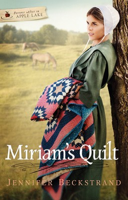 Miriam's Quilt, Forever in Apple Lake Series #3   -     By: Jennifer Beckstrand