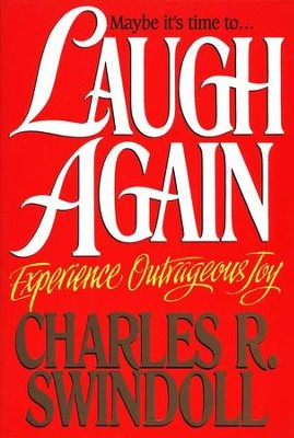 Laugh Again, Paperback   -     By: Charles R. Swindoll