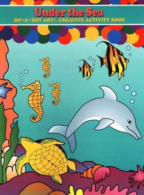 Under the Sea: A Do-A-Dot Art! ™ Creative Activity Book   -