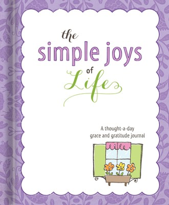 The Simple Joys of Life: A Thought-a-Day Grace and Gratitude Journal  -     By: Ellie Claire