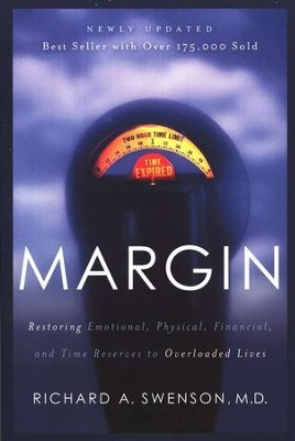 Margin: Restoring Emotional, Physical, Financial, and Time Reserves to Overloaded Lives, Revised    - Slightly Imperfect  -     By: Richard A. Swenson M.D.
