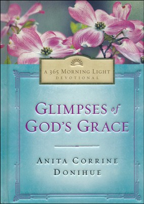 Glimpses of Gods Grace  -     By: Anita Corrine Donihue