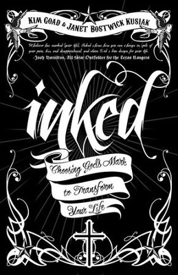 Inked: Choosing God's Mark to Transform Your Life - eBook  -     By: Kim Goad, Janet Bostwick Kusiak