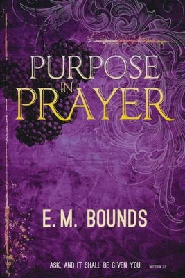 Purpose In Prayer   -     By: E.M. Bounds
