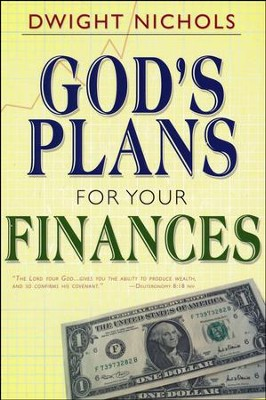 Gods Plans for Your Finances   -     By: Dwight Nichols