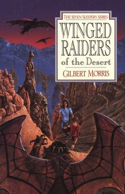 Winged Raiders Of The Desert, Seven Sleepers Series #5   -     By: Gilbert Morris