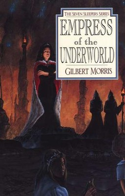 Empress Of The Underworld, Seven Sleepers Series #6   -     By: Gilbert Morris