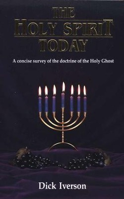 The Holy Spirit Today: A Concise Survey of the Doctrine of the Holy Ghost  -     By: Dick Iverson