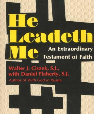 He Leadeth Me - eBook  -     By: Walter J. Ciszek
