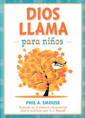 Dios Llama Para Niños  (God Calling for Kids)  -     By: Phil A. Smouse