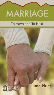 Marriage: To Have and To Hold   -     By: June Hunt