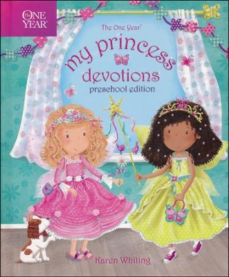 The One Year My Princess Devotions: Preschool Edition  -     By: Karen Whiting