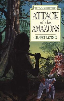 Attack Of The Amazons, Seven Sleepers Series #8   -     By: Gilbert Morris